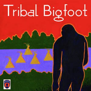 Tribal Bigfoot